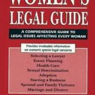 Women's Legal Guide : A Comprehensive Guide to Legal Issues Affecting Every...