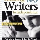 Guiding K-3 Writers to Independence : The New Essentials by Patricia L....