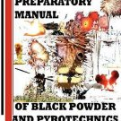 The Preparatory Manual of Black Powder and Pyrotechnics, Version 1. 4 by...