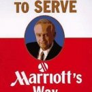 The Spirit to Serve : Marriott's Way by Kathi A. Brown and J. W., Jr....
