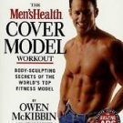 The Men's Health Cover Model Workout by Owen McKibbin and Kelly Garrett...