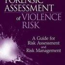 Forensic Assessment of Violence Risk : A Guide for Risk Assessment and Risk...