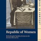 Ideas in Context: Republic of Women : Rethinking the Republic of Letters in...