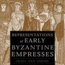 The New Middle Ages: Representations of Early Byzantine Empresses : Image and...