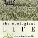 Nature's Meaning: The Ecological Life : Discovering Citizenship and a Sense...