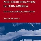 Studies of the Americas: Belize's Independence and Decolonization in Latin...