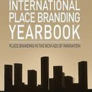 International Place Branding Yearbook 2010 : Place Branding in the New Age of...