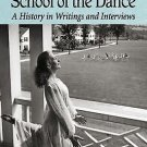 The Bennington School of the Dance : A History in Writings and Interviews...