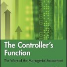 Wiley Corporate F&a: The Controller's Function : The Work of the Managerial...