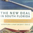 Florida History and Culture: The New Deal in South Florida : Design, Policy,...