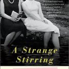 A Strange Stirring : The Feminine Mystique and American Women at the Dawn of...