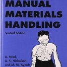 A Guide to Manual Materials Handling by M. M. Ayoub, Anil Mital and A. S....