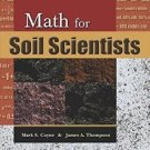 Math for Soil Scientists by Mark S. Coyne and James A. Thompson (2005,...