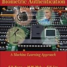 Biometric Authentication : A Machine Learning Approach by S. H. Lin, M. W....