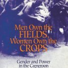 Men Own the Fields, Women Own the Crops : Gender and Power in the Cameroon...