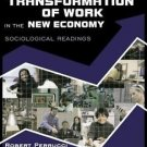 The Transformation of Work in the New Economy : Sociological Readings by...