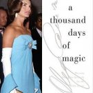 A Thousand Days of Magic : Dressing Jacqueline Kennedy for the White House by...