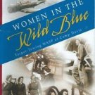 Women in the Wild Blue... : Target-Towing WASP at Camp Davis by David A....