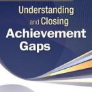 The Educator's Handbook for Understanding and Closing Achievement Gaps (2009,...