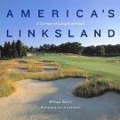 America's Linksland : A Century of Long Island Golf by William L. Quirin...