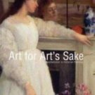 Art for Art's Sake : Aestheticism in Victorian Painting by Elizabeth...