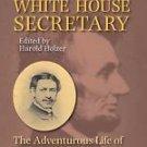 Lincoln's White House Secretary : The Adventurous Life of William O. Stoddard...