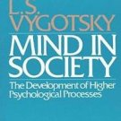 Mind in Society : The Development of Higher Psychological Processes by L. S....