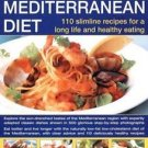 The Low Fat Mediterranean Diet : 110 Slimline Recipes for a Long Life and...