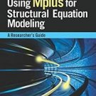 Using Mplus for Structural Equation Modeling : A Researcher's Guide by E....