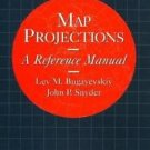 Map Projections : A Reference Manual by John P. Snyder and Lev M. Bugayevskiy (1