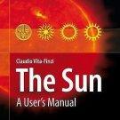 The Sun : A User's Manual by Claudio Vita-Finzi (2008, Hardcover)