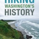 A Samuel and Althea Stroum Book: Hiking Washington's History by Judith M....