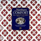 Northern Comfort : New England's Early Quilts 1780-1850 by Jack Larkin and...