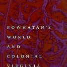 Studies in the Anthropology of North Ame: Powhatan's World and Colonial...