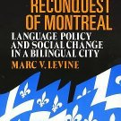 The Reconquest of Montreal : Language Policy and Social Change in a Bilingual...