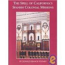 The Spell of California's Spanish Colonial Missions : A Guidebook and History...