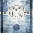 Initiate : A Witch's Circle of Water by Thuri Calafia (2012, Paperback)