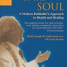 Physician of the Soul : A Modern Kabbalist's Approach to Health and Healing...