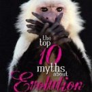 The Top 10 Myths about Evolution by Charles Sullivan and Cameron M. Smith...