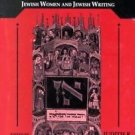 Women of the Word : Jewish Women and Jewish Writing (1994, Paperback)