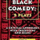 Black Comedy : 9 Plays - A Critical Anthology with Interviews and Essays...