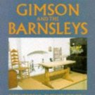 Gimson and the Barnsley's : Wonderful Furniture of a Commonplace Kind by Mary...