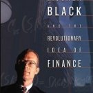 Fischer Black and the Revolutionary Idea of Finance by Perry G. Mehrling...