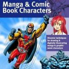 Collector's: The Art of Drawing Manga and Comic Book Characters : Discover...