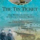 The Tin Ticket : The Heroic Journey of Australia's Convict Women by Deborah...