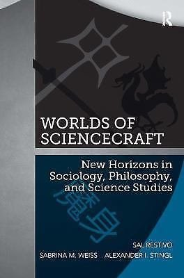 Worlds of ScienceCraft : New Horizons in the Philosophical Sociology of...