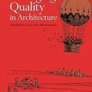 Managing Quality in Architecture : A Handbook for Creators of the Built...