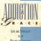 Leader's Guide: Addiction and Grace : Love and Spirituality in the Healing of...