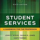 Student Services : A Handbook for the Profession, Sixth Edition by Schuh (2016,