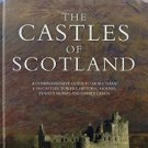 The Castles of Scotland : A Comprehensive Reference and Gazetteer to More Than 3